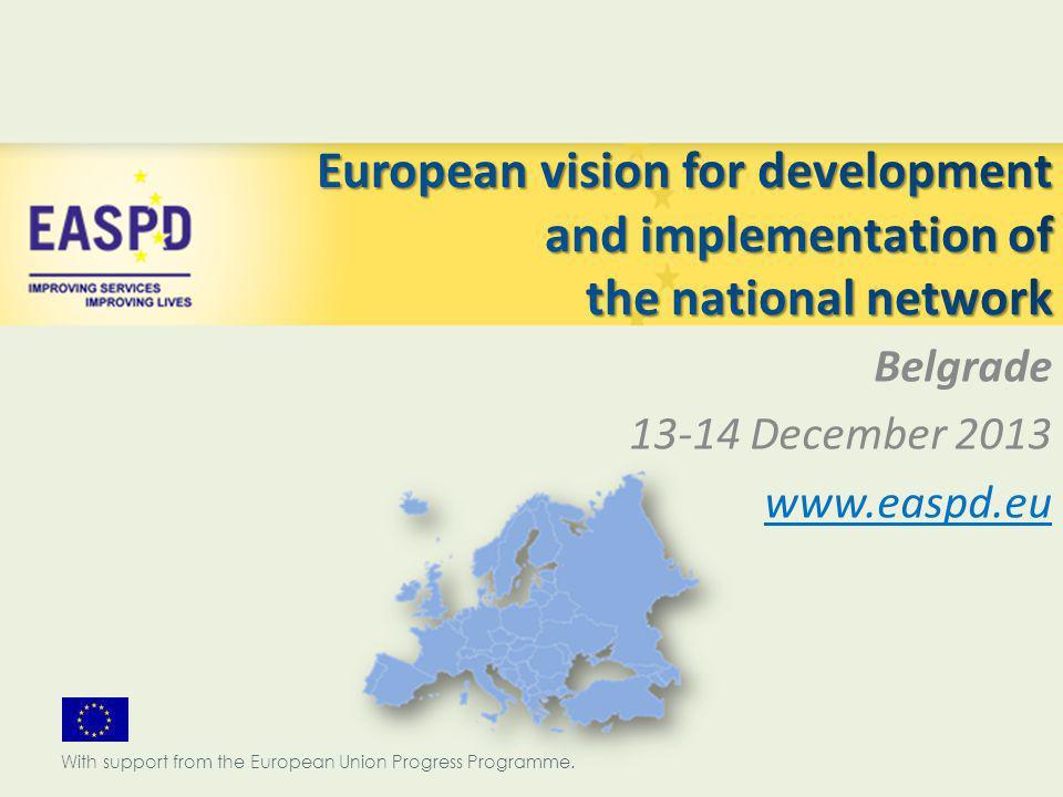 Belgrade 13-14 December 2013 www.easpd.eu With support from the European Union Progress Programme.