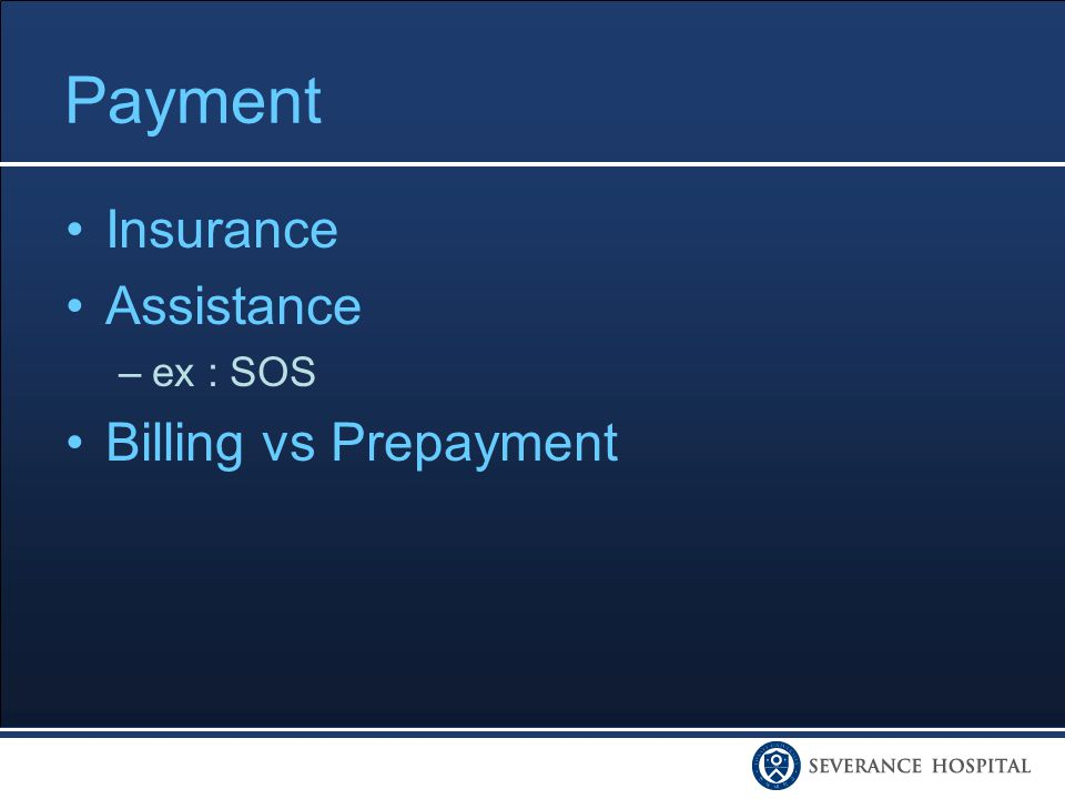 Payment Insurance Assistance –ex : SOS Billing vs Prepayment