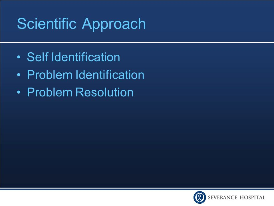 Scientific Approach Self Identification Problem Identification Problem Resolution