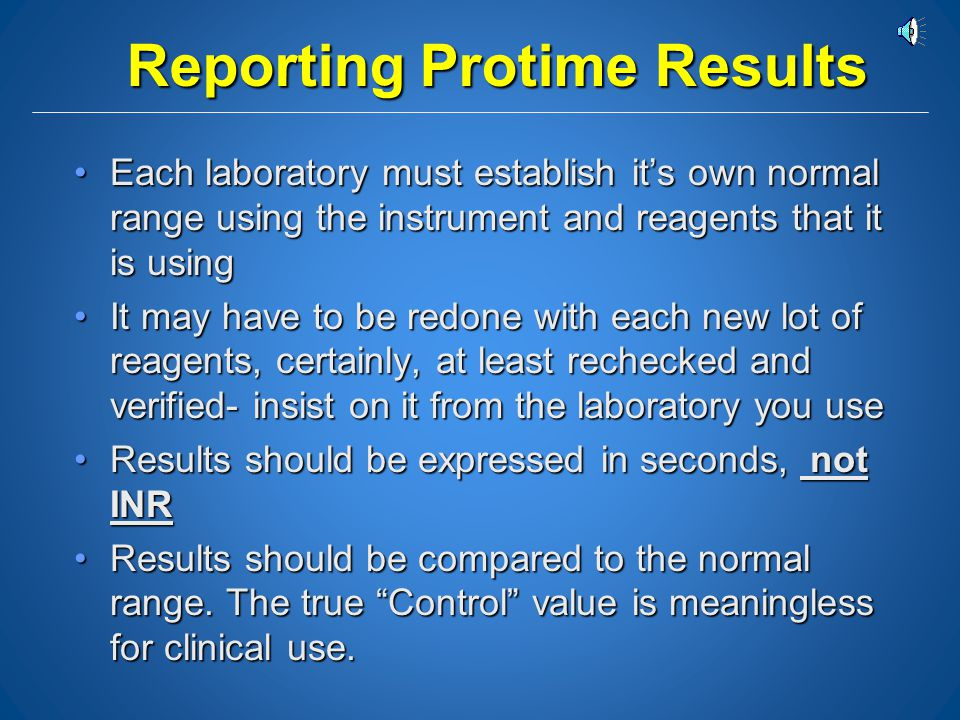 Prothrombin Time Poor reproducibility from lab to lab in USPoor reproducibility from lab to lab in US –No good assayed standards –Many manufacturers –