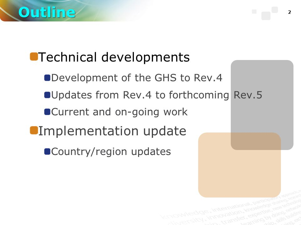 2 Technical developments Development of the GHS to Rev.4 Updates from Rev.4 to forthcoming Rev.5 Current and on-going work Implementation update Country/region updates Outline