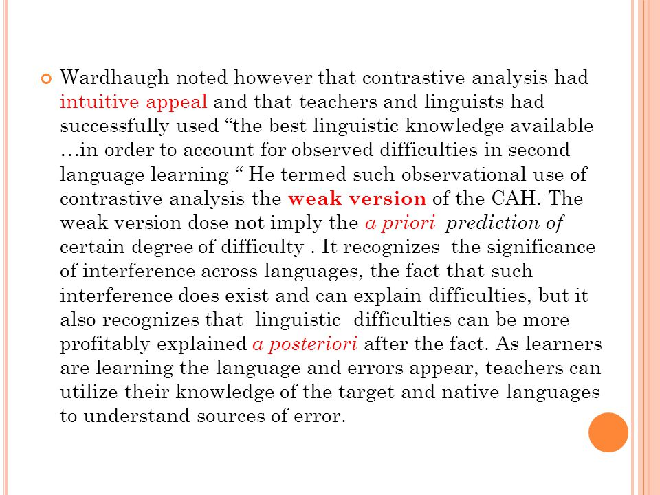 Wardhaugh noted however that contrastive analysis had intuitive appeal and that teachers and linguists had successfully used the best linguistic knowl