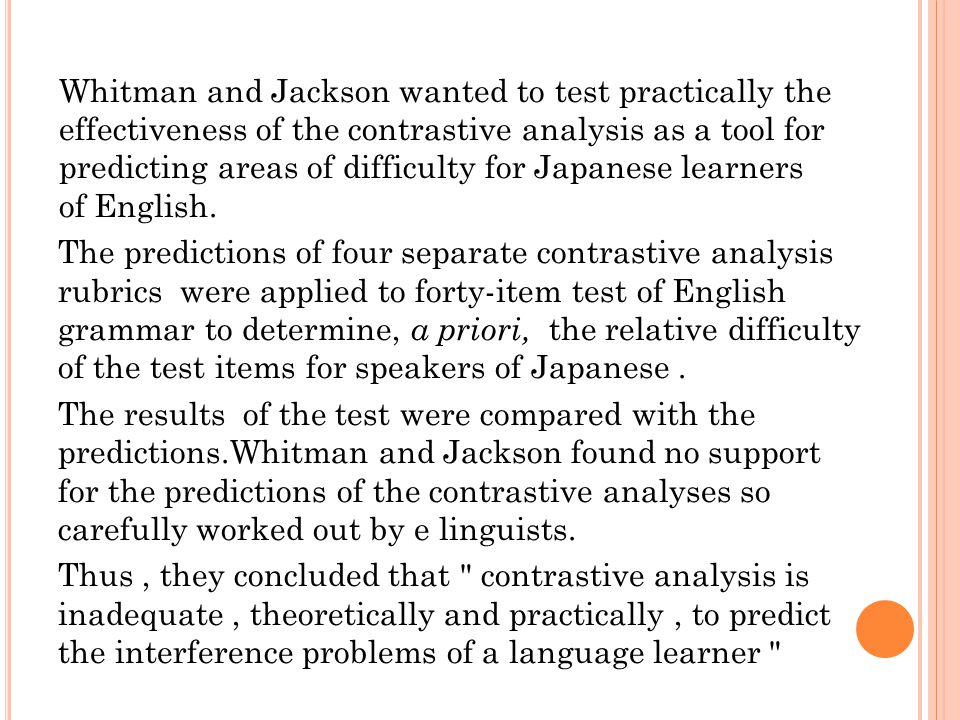 Whitman and Jackson wanted to test practically the effectiveness of the contrastive analysis as a tool for predicting areas of difficulty for Japanese