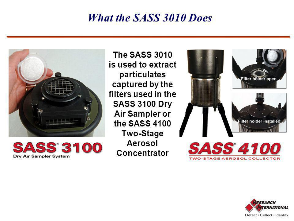 Using the SASS 3100 The SASS 3010 is used to extract particulates captured by the filters used in the SASS 3100 Dry Air Sampler or the SASS 4100 Two-Stage Aerosol Concentrator What the SASS 3010 Does