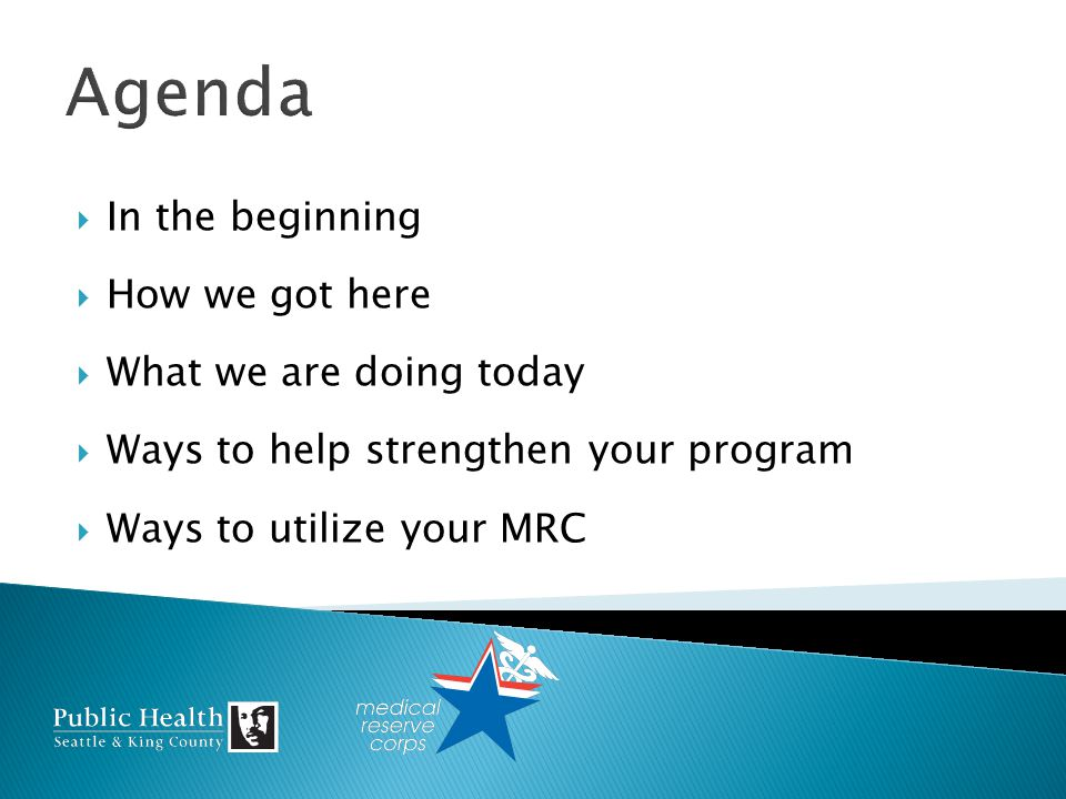 In the beginning How we got here What we are doing today Ways to help strengthen your program Ways to utilize your MRC