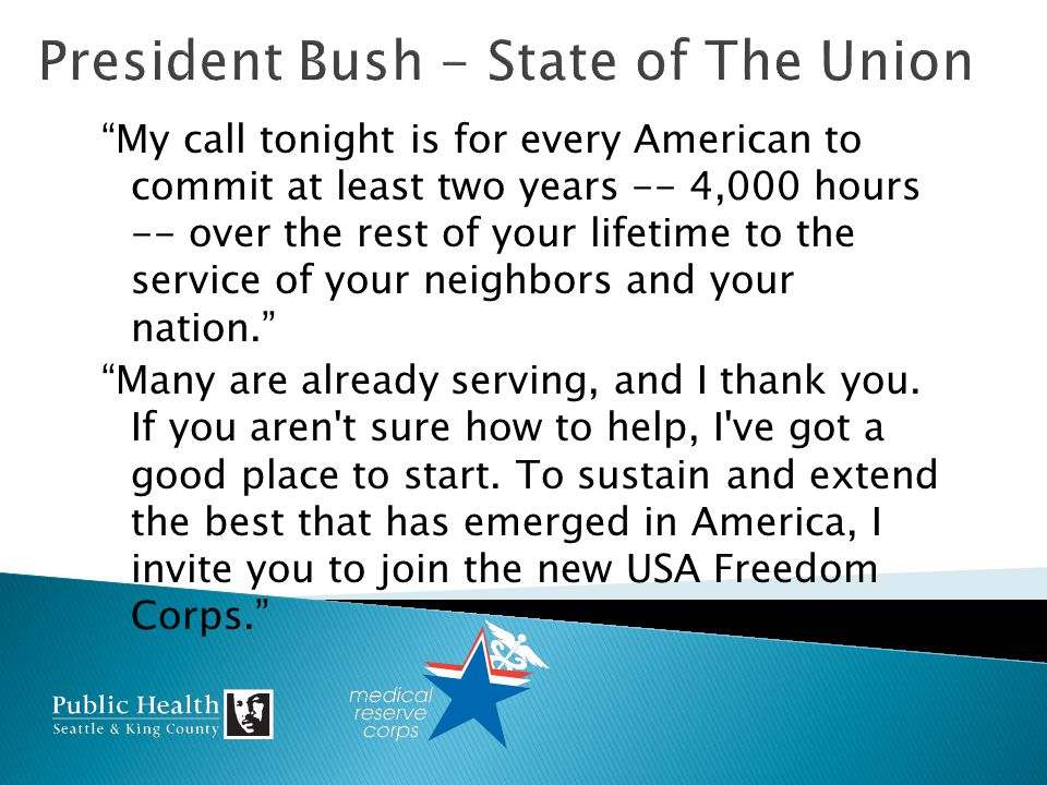 My call tonight is for every American to commit at least two years -- 4,000 hours -- over the rest of your lifetime to the service of your neighbors and your nation.