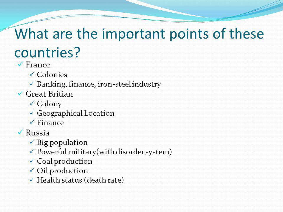 What are the important points of these countries.