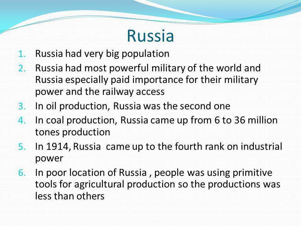 1. Russia had very big population 2.