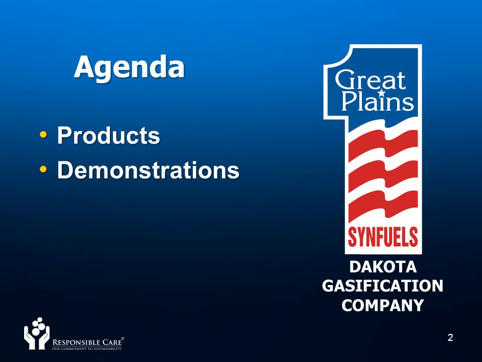 Agenda Products Products Demonstrations Demonstrations 2 DAKOTA GASIFICATION COMPANY