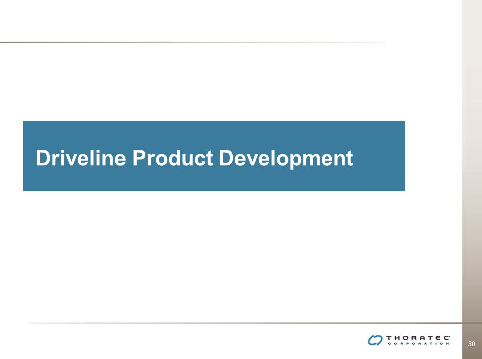 30 Driveline Product Development