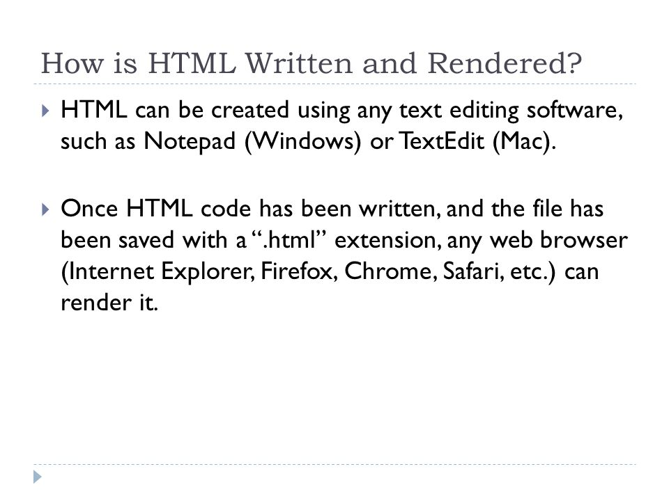 How is HTML Written and Rendered.