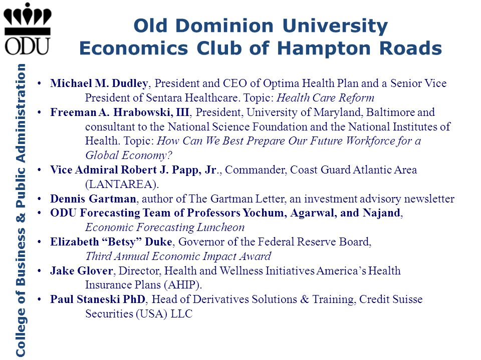 College of Business & Public Administration Old Dominion University Economics Club of Hampton Roads Michael M. Dudley, President and CEO of Optima Hea