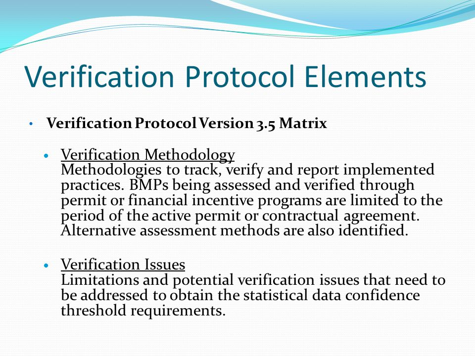 Verification Protocol Elements Verification Protocol Version 3.5 Matrix Verification Methodology Methodologies to track, verify and report implemented practices.