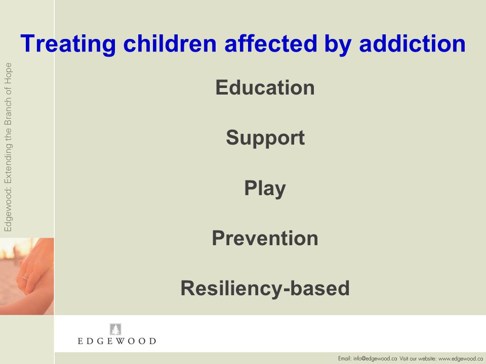 Treating children affected by addiction Education Support Play Prevention Resiliency-based