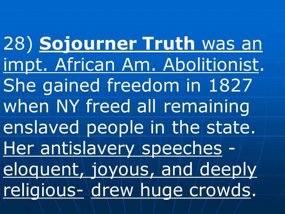 27) In the 1830s a new idea, abolition, began to gain ground. Abolitionists argued that enslaved African Americans should be freed immediately, withou