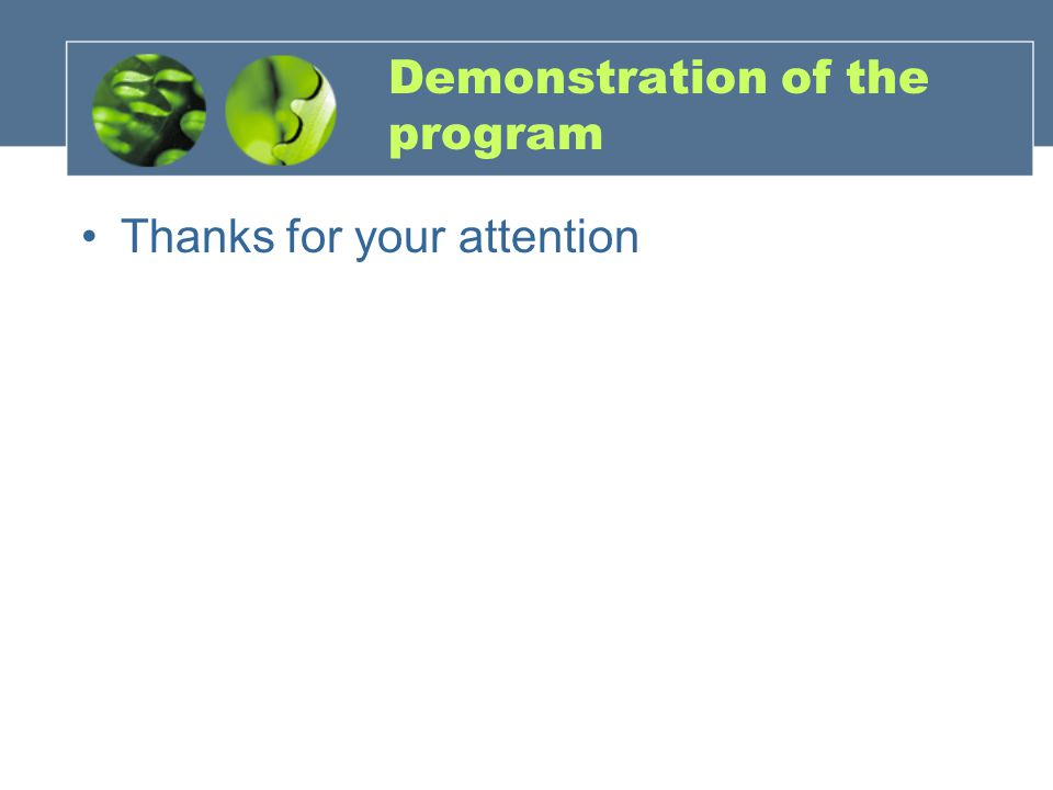 Demonstration of the program Thanks for your attention