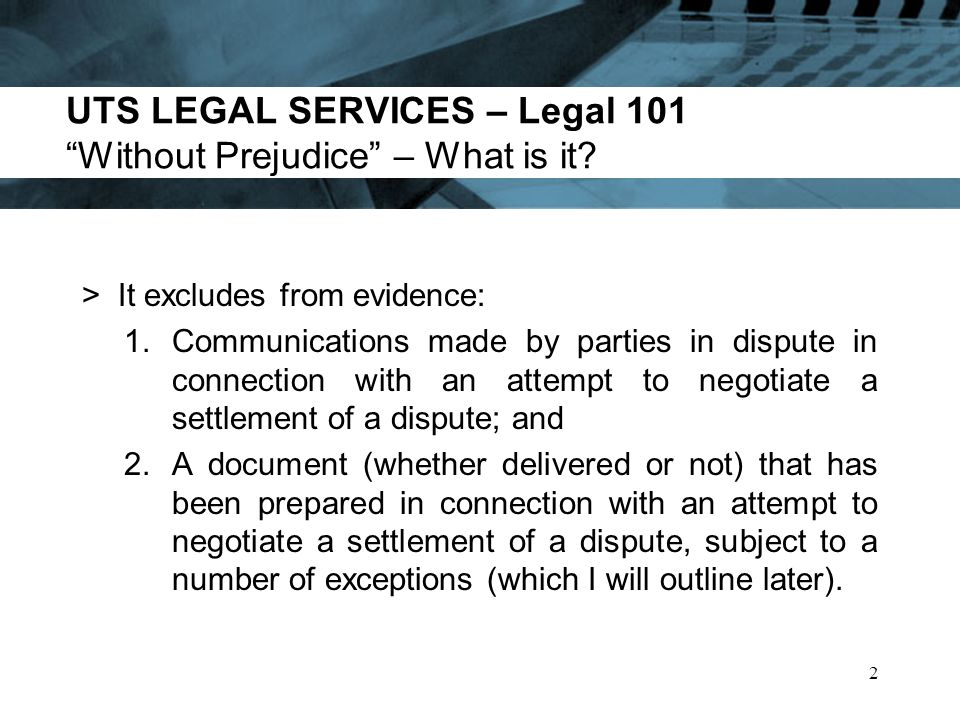 UTS LEGAL SERVICES - Legal 101 Some Limitations on Client Legal Privilege Privilege will not apply where: 1.Communications are fraudulent or unlawful purposes.