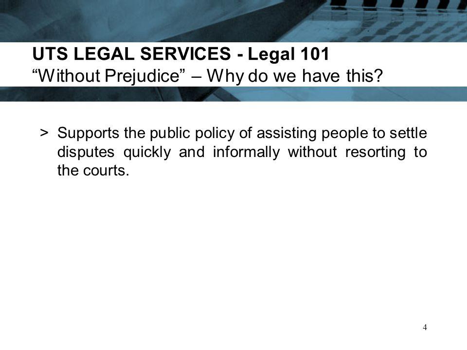 UTS LEGAL SERVICES - Legal 101 What happens if I destroy Client Legal Privilege.