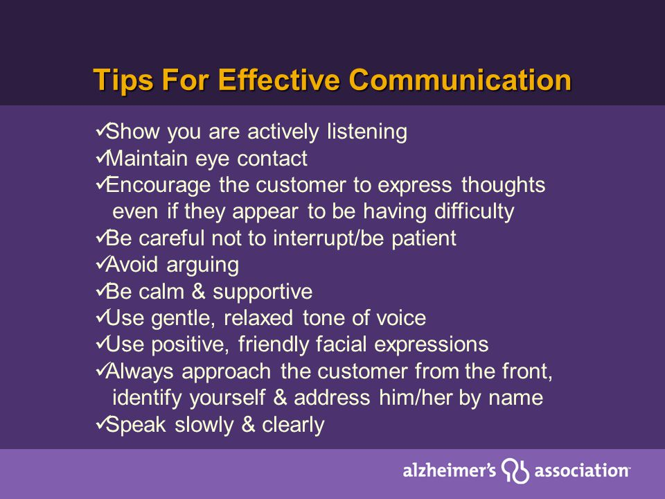 Tips For Effective Communication Show you are actively listening Maintain eye contact Encourage the customer to express thoughts even if they appear t