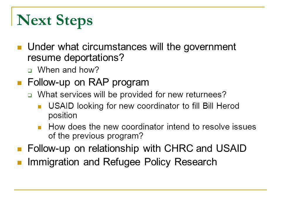 Next Steps Under what circumstances will the government resume deportations.