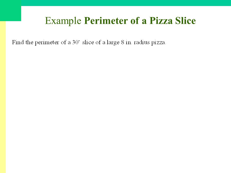 Example Perimeter of a Pizza Slice