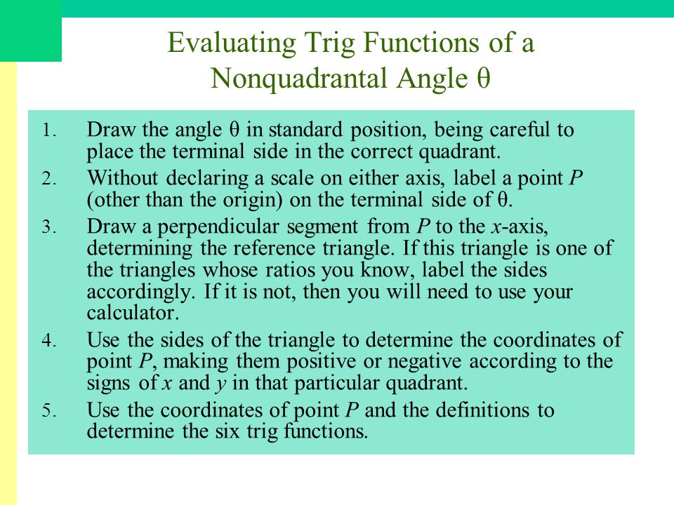 Evaluating Trig Functions of a Nonquadrantal Angle θ 1.