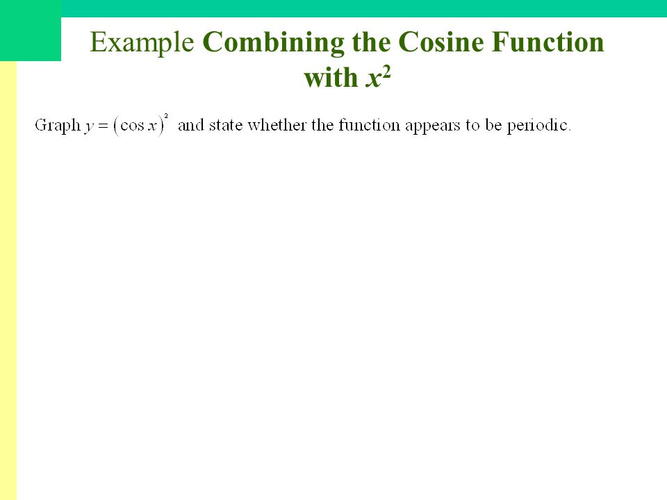 Example Combining the Cosine Function with x 2