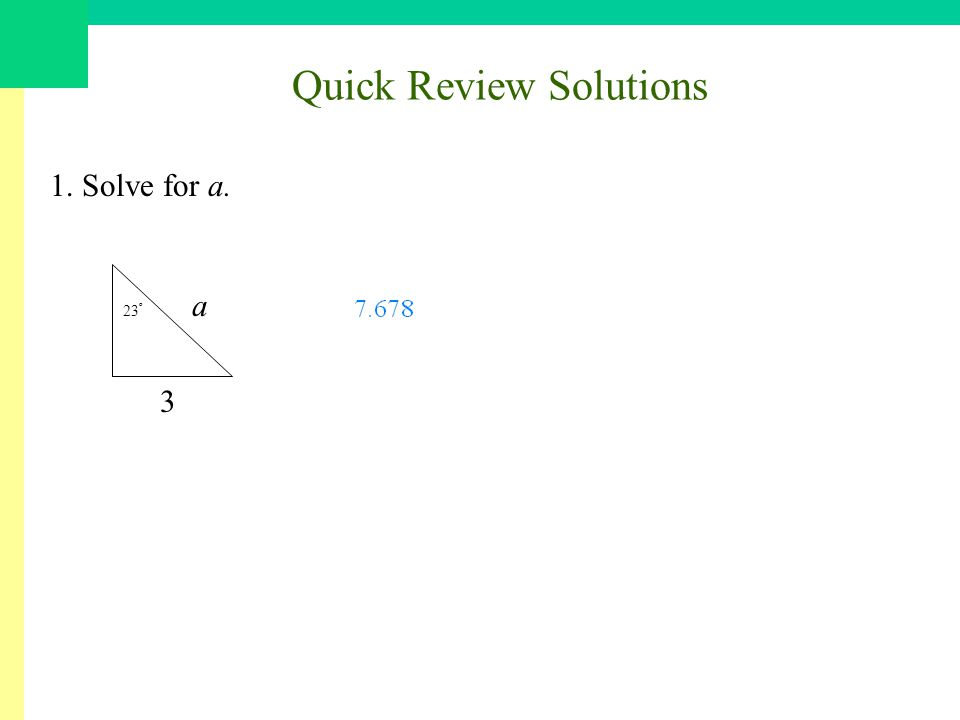 Quick Review Solutions 1. Solve for a. a 3 23 º