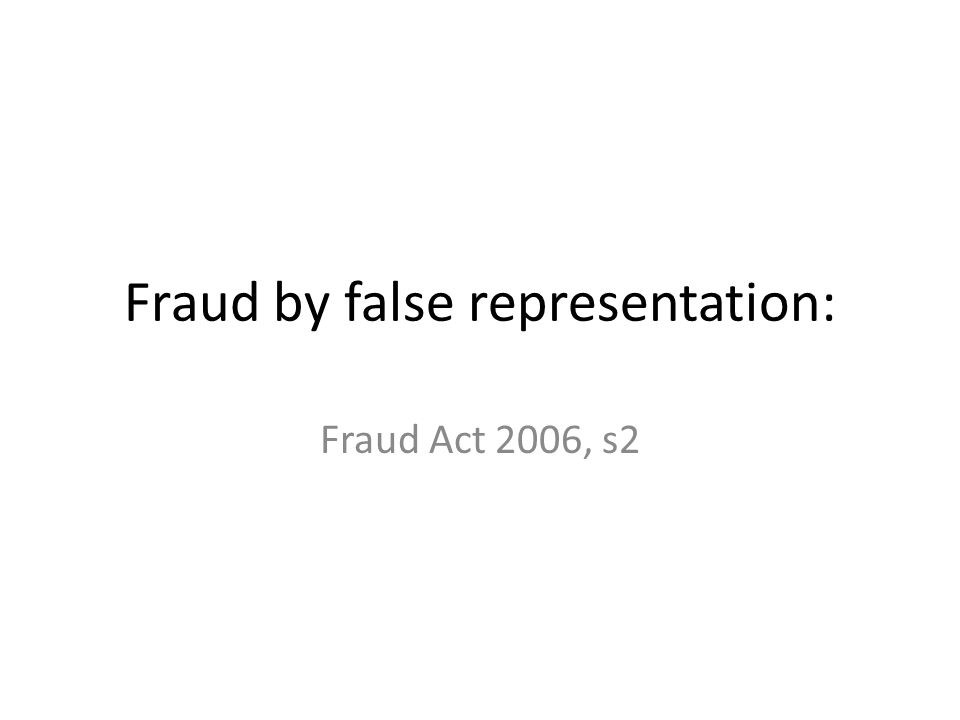 Fraud by false representation: Fraud Act 2006, s2