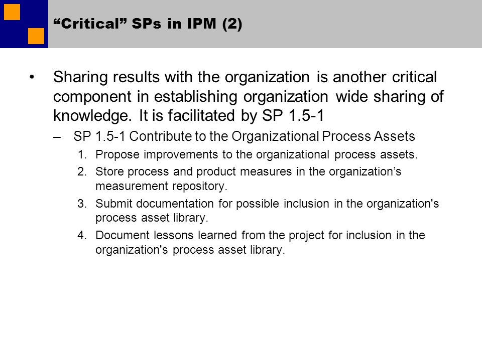 Critical SPs in IPM (2) Sharing results with the organization is another critical component in establishing organization wide sharing of knowledge.
