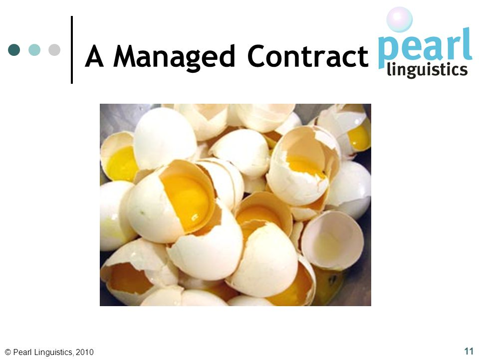A Managed Contract © Pearl Linguistics, 2010 11