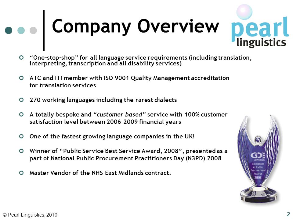 Company Overview One-stop-shop for all language service requirements (including translation, interpreting, transcription and all disability services)