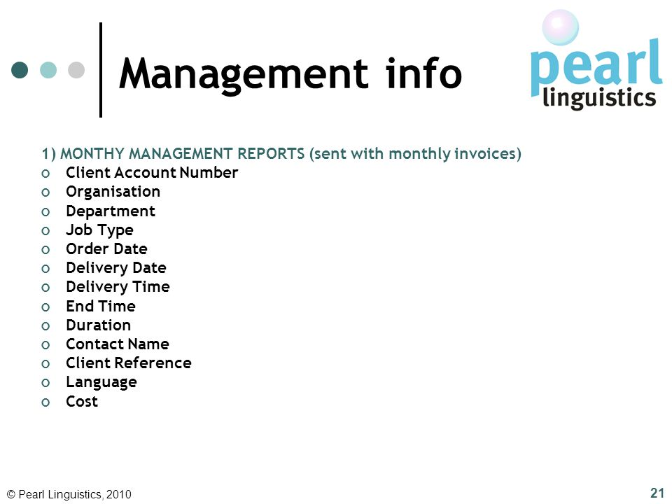 Management info 1) MONTHY MANAGEMENT REPORTS (sent with monthly invoices) Client Account Number Organisation Department Job Type Order Date Delivery D