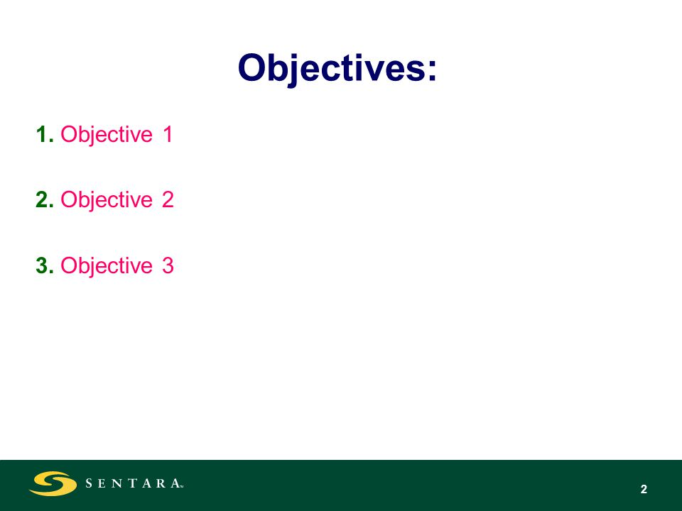 2 Objectives: 1. Objective 1 2. Objective 2 3. Objective 3