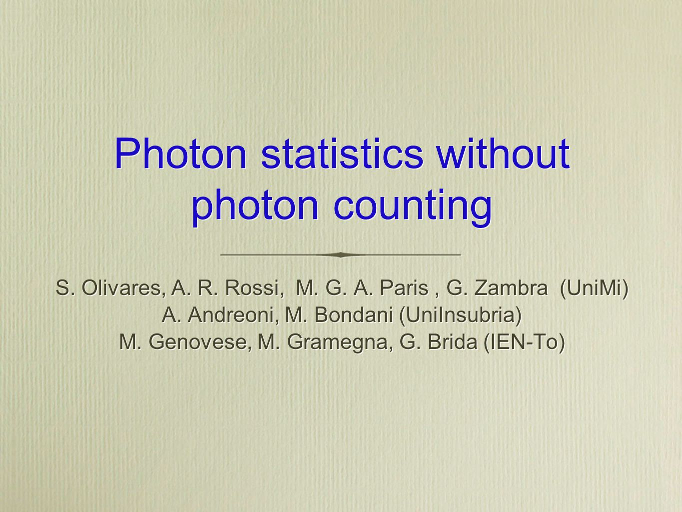 Photon statistics without photon counting S. Olivares, A.