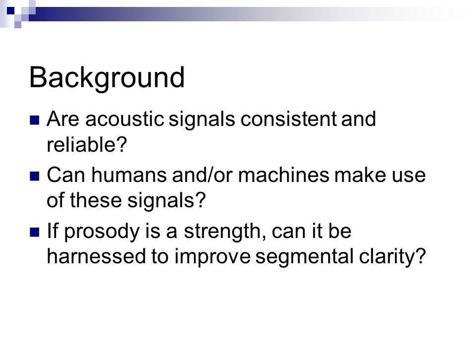 Background Are acoustic signals consistent and reliable.