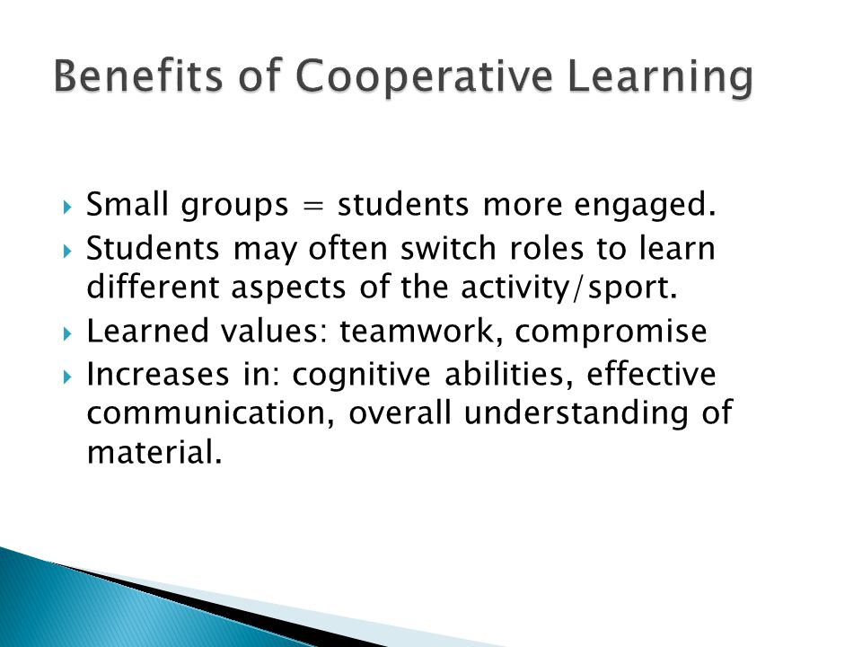 Small groups = students more engaged.
