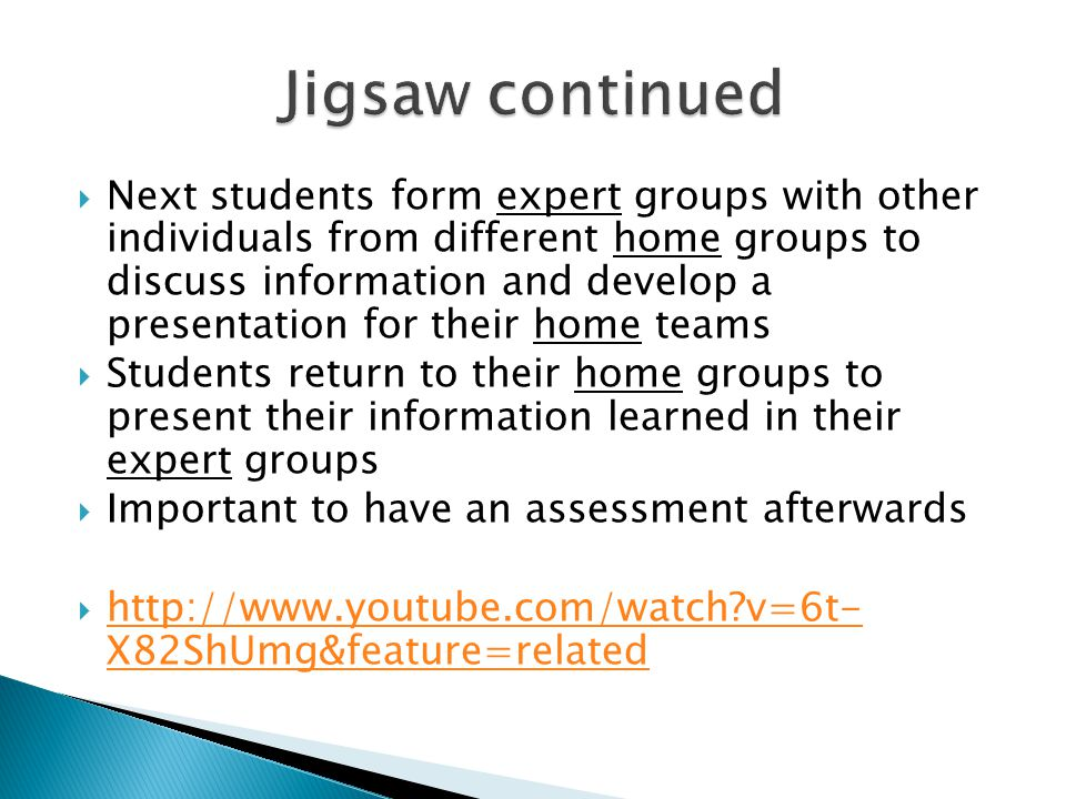Next students form expert groups with other individuals from different home groups to discuss information and develop a presentation for their home te