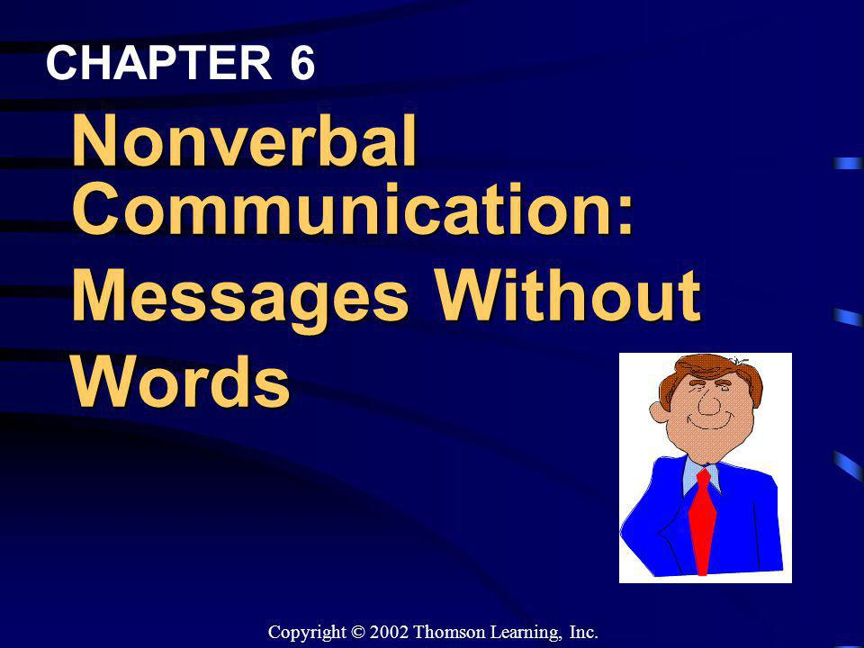 CHAPTER 6 Nonverbal Communication: Messages Without Words