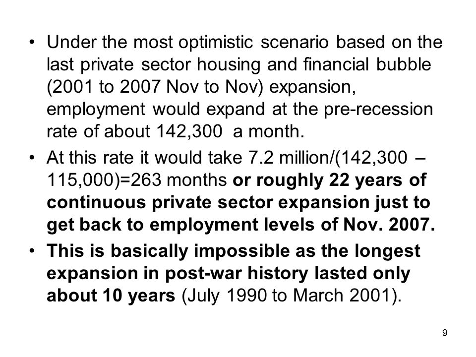 Under the most optimistic scenario based on the last private sector housing and financial bubble (2001 to 2007 Nov to Nov) expansion, employment would
