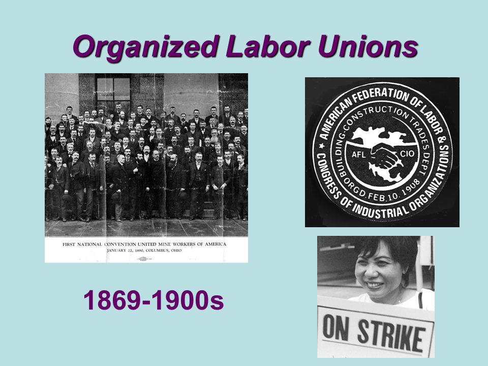 Organized Labor Unions 1869-1900s