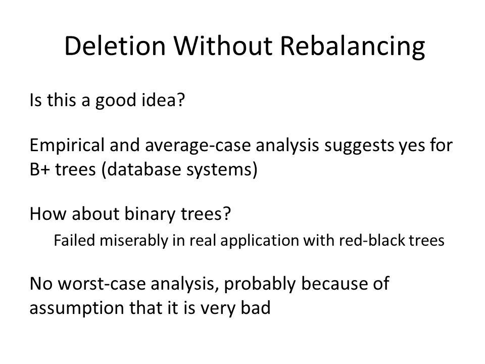 Deletion Without Rebalancing Is this a good idea.