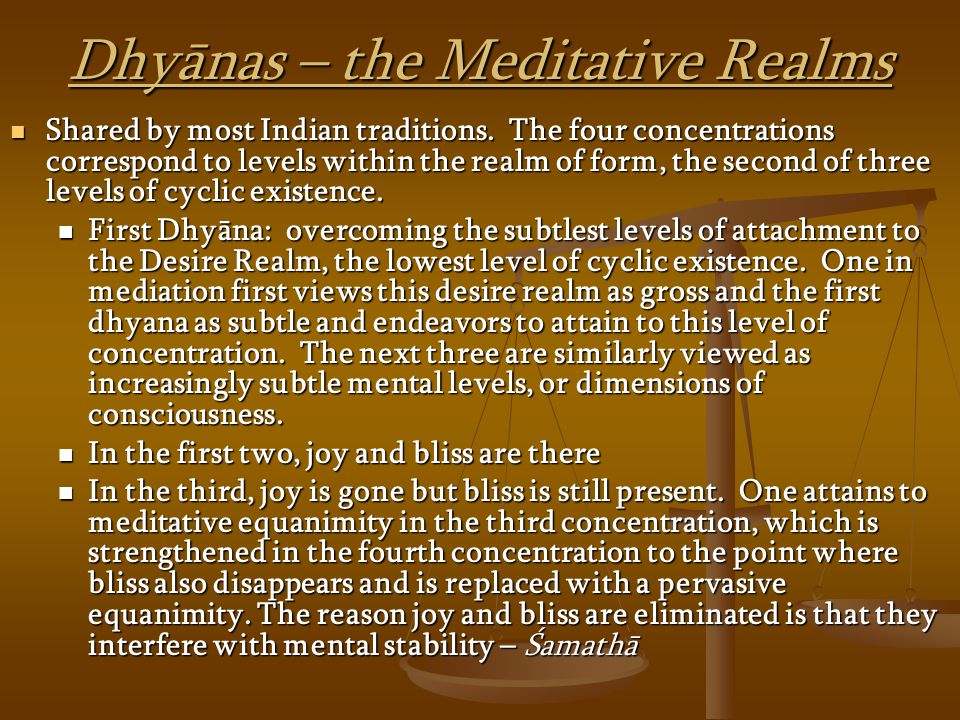 Dhyānas – the Meditative Realms Shared by most Indian traditions.