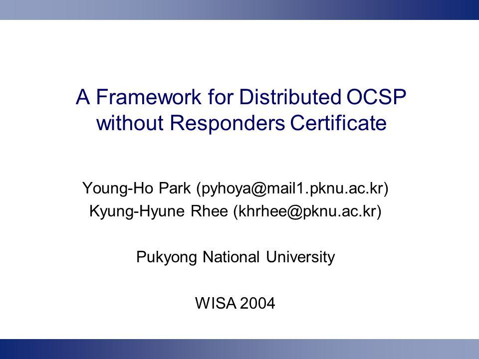 Lab.of Information security & Internet Applications, PKNU12 IBS-D-OCSP (4) System..