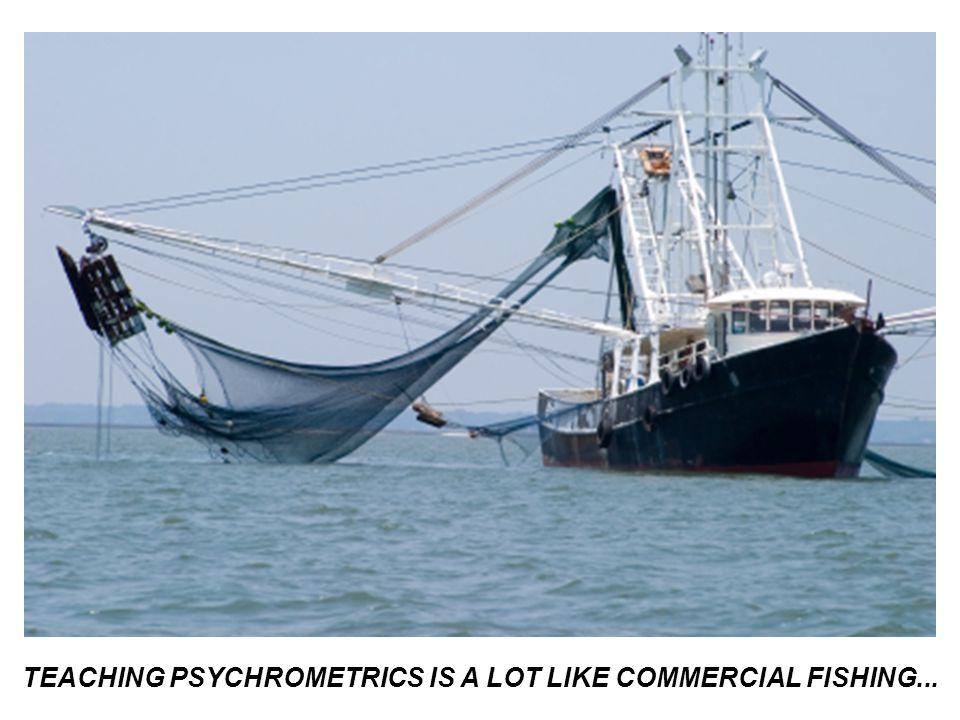 TEACHING PSYCHROMETRICS IS A LOT LIKE COMMERCIAL FISHING...