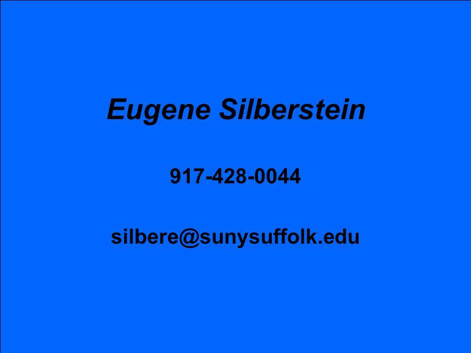 Eugene Silberstein 917-428-0044 silbere@sunysuffolk.edu