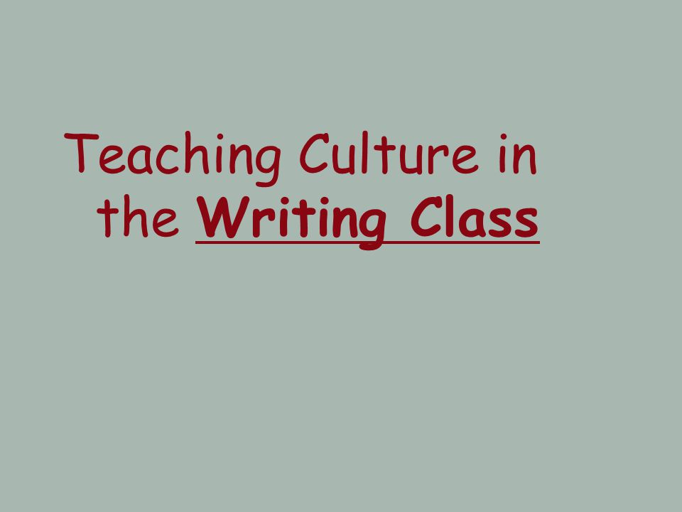 Teaching Culture in the Writing Class