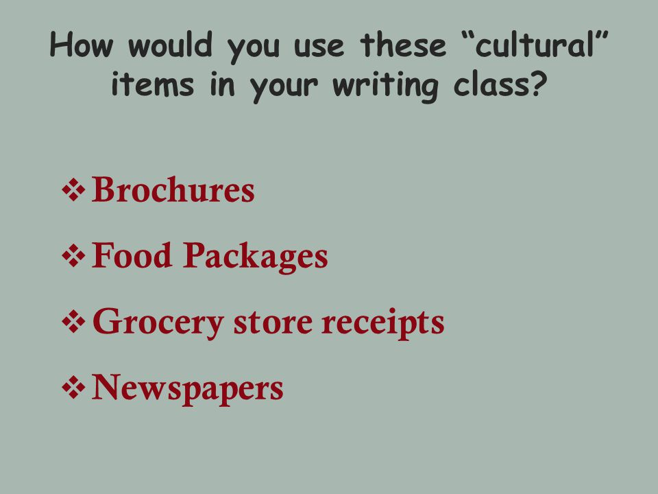 How would you use these cultural items in your writing class.