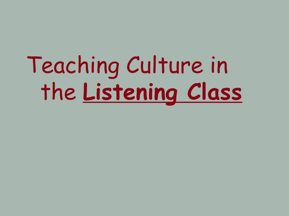 Teaching Culture in the Listening Class