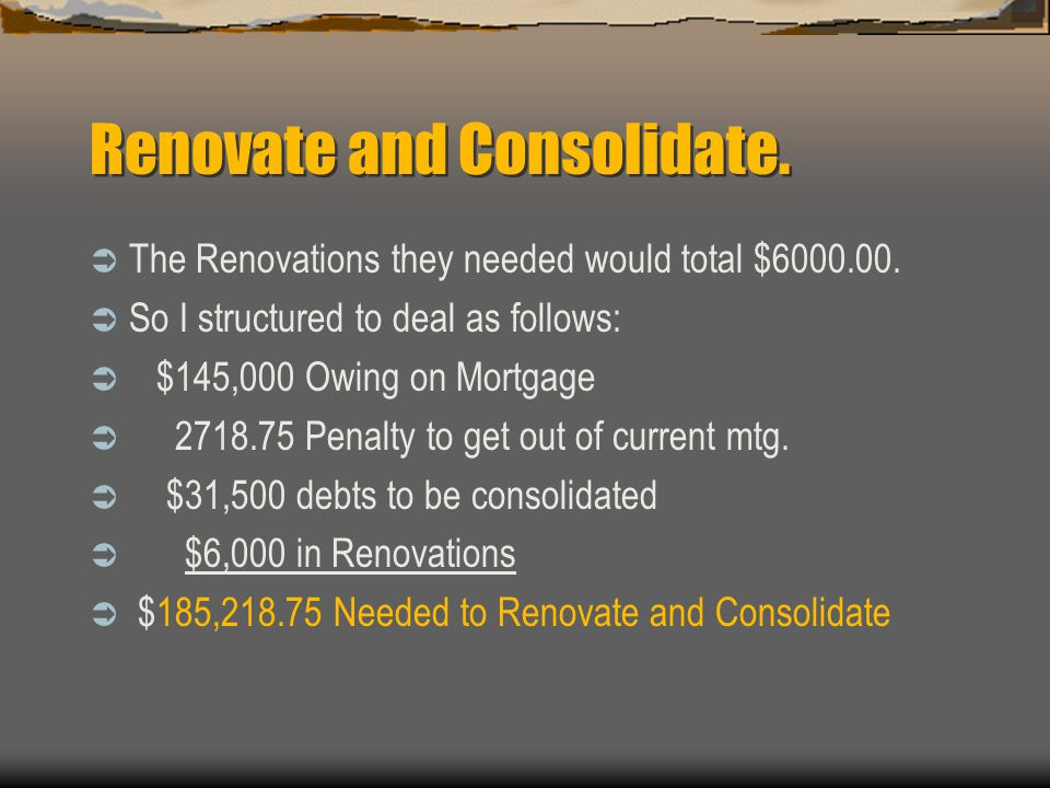 Renovate and Consolidate.Downsizing seemed to be their only option.